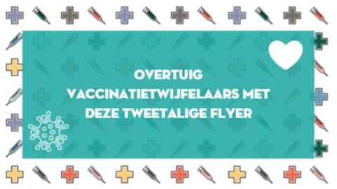 Overtuig vaccinatietwijfelaars met deze tweetalige flyer